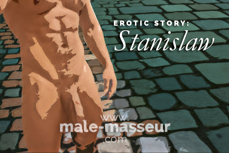 Stanislaw erotic story